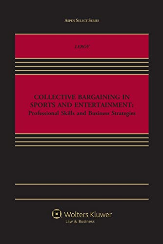 9781454847434: Collective Bargaining in Sports and Entertainment: Prof Skills Bu (Aspen Select)