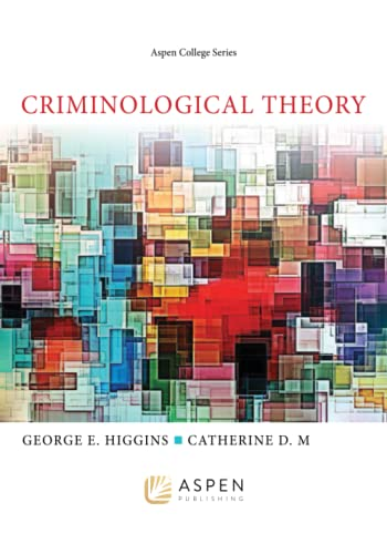 Criminological Theory: George E. Higgins