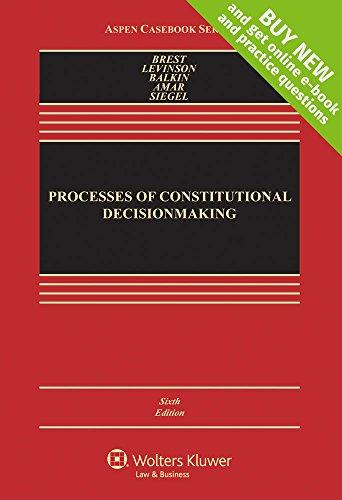 9781454849308: Processes of Constitutional Decisionmaking [Connected Casebook] (Looseleaf) (Aspen Casebook)