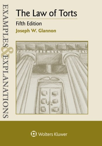 Law of Torts Examples and Explanations: Glannon, Joseph W.