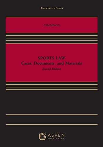 9781454850212: Sports Law: Cases, Documents and Materials (Aspen Select Series)