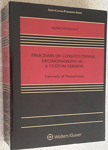 9781454850861: Processes of Constitutional Decisionmaking 6E-A Custom Version