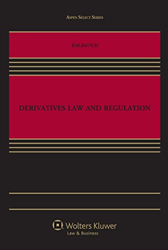 9781454851301: Derivatives Law and Regulation (Aspen Select Series)