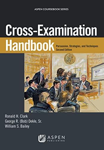9781454852001: Cross-Examination Handbook: Persuasion, Strategies, and Technique (Aspen Coursebook)