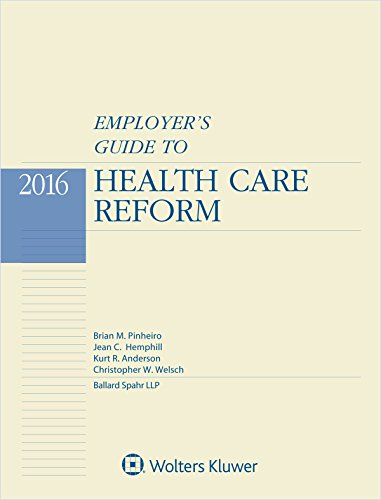 9781454856313: Employer's Guide to Health Care Reform, 2016 Edition