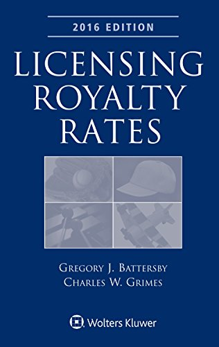 9781454857310: Licensing Royalty Rates, 2016 Edition