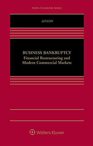 9781454858027: Business Bankruptcy: Financial Restructuring and Modern Commercial Markets (Aspen Casebook)