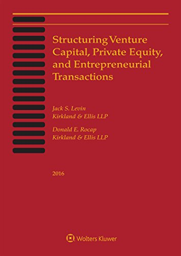 9781454872429: Structuring Venture Capital, Private Equity and Entrepreneurial Transactions, 2016 Edition