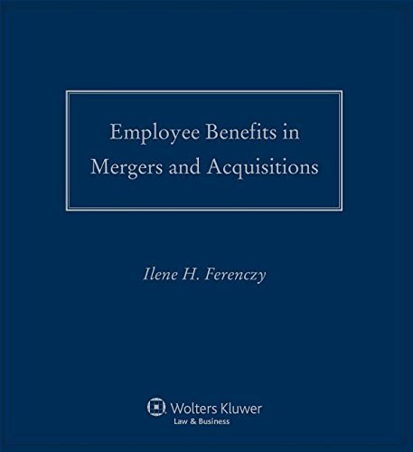 9781454872887: Employee Benefits in Mergers and Acquisitions: 2016-2017 Edition