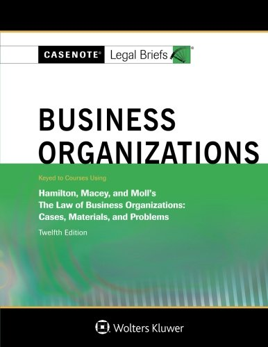 9781454873211: Casenote Legal Briefs: Business Organizations, Keyed to Hamilton, Macey and Moll