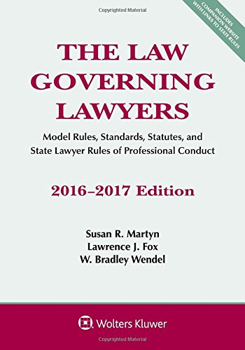 The Law Governing Lawyers: Model Rules, Standards,: Martyn, Susan R.