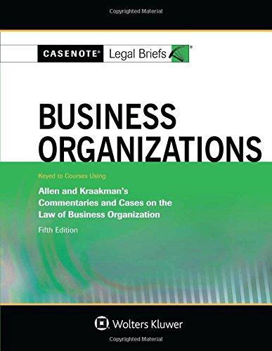 9781454883135: Casenote Legal Briefs: Business Organizations keyed to Allen and Kraakman
