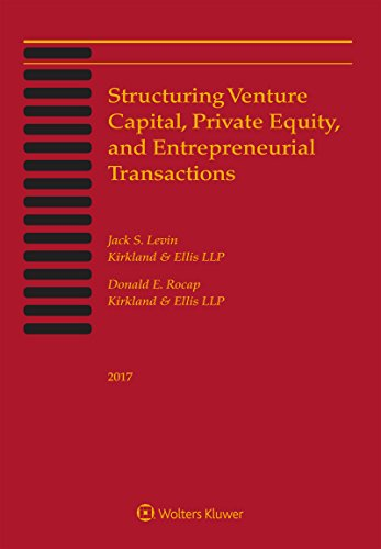 9781454884910: Structuring Venture Capital, Private Equity and Entrepreneurial Transactions, 2017 Edition