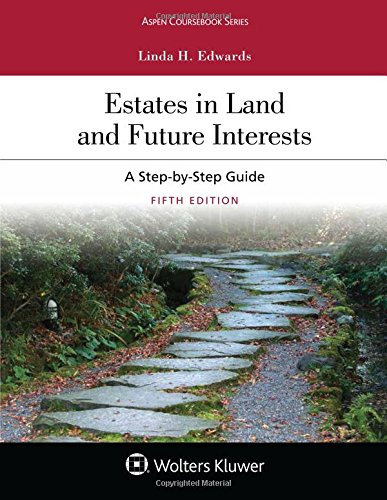 9781454886389: Estates in Land and Future Interests: A Step-by-Step Guide (Aspen Coursebook)