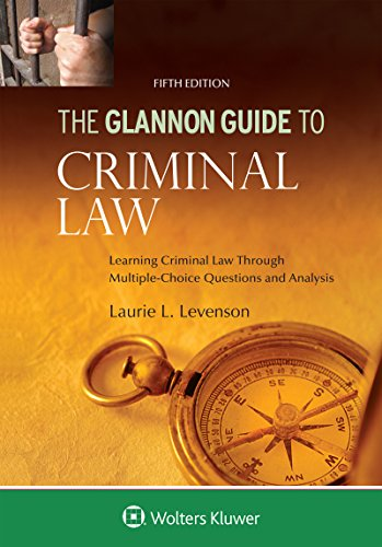 9781454894216: Glannon Guide to Criminal Law: Learning Criminal Law Through Multiple Choice Questions and Analysis (Glannon Guides)