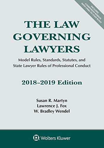 The Law Governing Lawyers: Model Rules Standards: Susan R Martyn