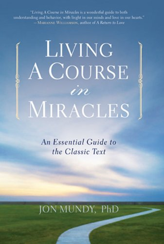 9781454900009: Living A Course in Miracles: An Essential Guide to the Classic Text