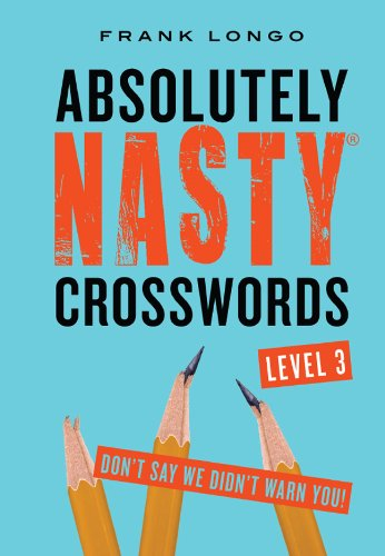 9781454900610: Absolutely Nasty® Crosswords Level 3 (Absolutely Nasty® Series)