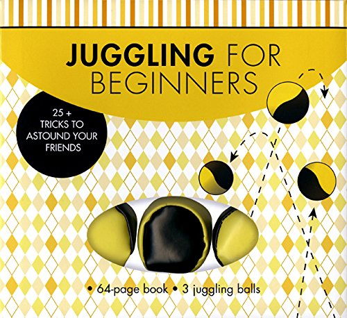 9781454903499: Juggling for Beginners: 25+ Tricks to Astound Your Friends
