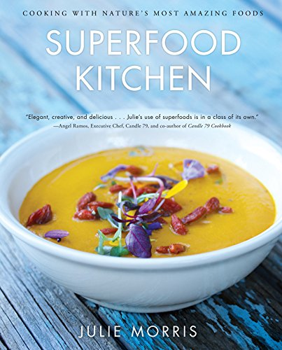 9781454903529: Superfood Kitchen: Cooking with Nature's Most Amazing Foods (Julie Morris's Superfoods)