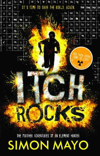 9781454905103: Itch Rocks: The Further Adventures of an Element Hunter