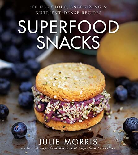 9781454905585: Superfood Snacks: 100 Delicious, Energizing & Nutrient-Dense Recipes