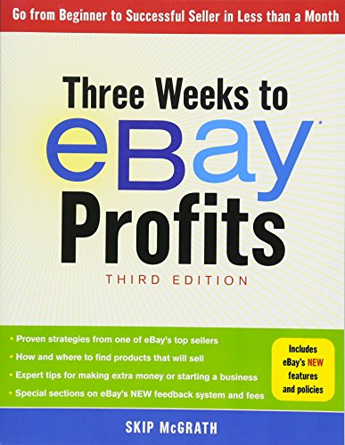 Three Weeks to Ebay Profits: Go from Beginner to Successful Seller in Less Than a Month: McGrath, ...