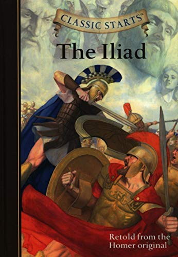 Classic Starts The Iliad: Retold from the