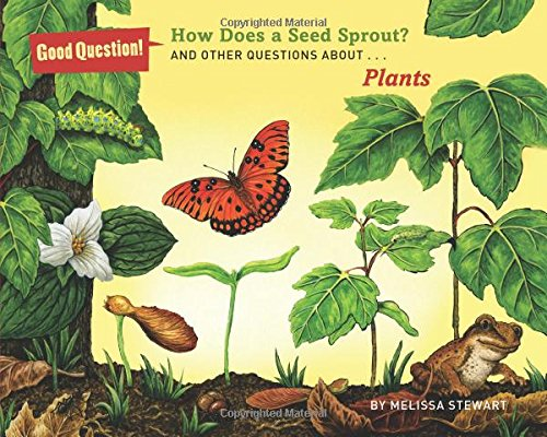 9781454906704: How Does a Seed Sprout?: And Other Questions About Plants (Good Question!)