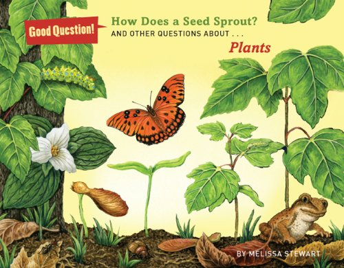 9781454906711: How Does a Seed Sprout?: And Other Questions About Plants (Good Question!)