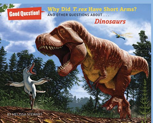 9781454906780: Why Did T. rex Have Short Arms?: And Other Questions About Dinosaurs (Good Question!)
