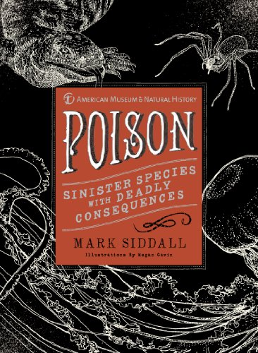 9781454907640: Poison: Sinister Species with Deadly Consequences (American Museum of Natural History)