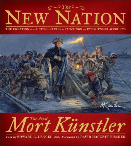 9781454907732: The New Nation: The Creation of the United States in Paintings and Eyewitness Accounts