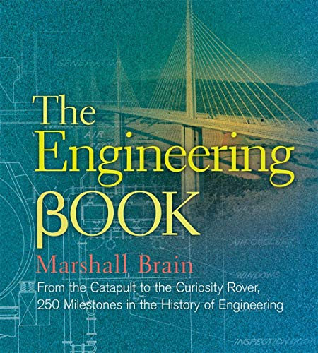 9781454908098: The Engineering Book: From the Catapult to the Curiosity Rover, 250 Milestones in the History of Engineering (Sterling Milestones)