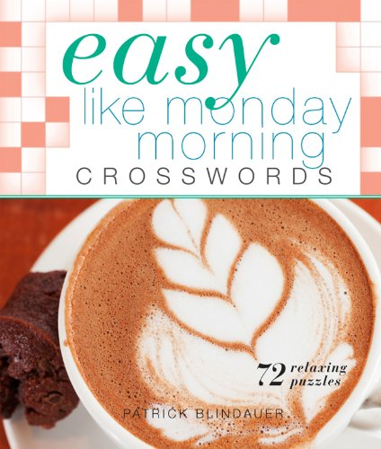 9781454908241: Easy Like Monday Morning Crosswords: 72 Relaxing Puzzles (Easy Crosswords)