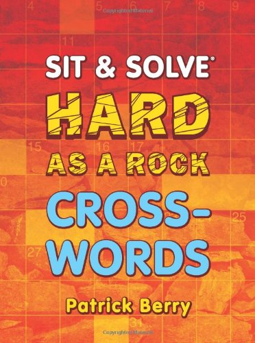 9781454908357: Sit & Solve® Hard as a Rock Crosswords (Sit & Solve® Series)