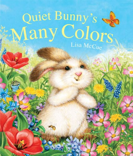 Quiet Bunny's Many Colors (1454908580) by Lisa McCue