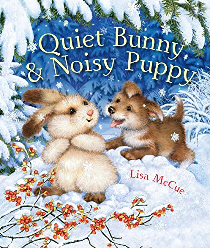 Quiet Bunny & Noisy Puppy (1454908602) by Lisa McCue