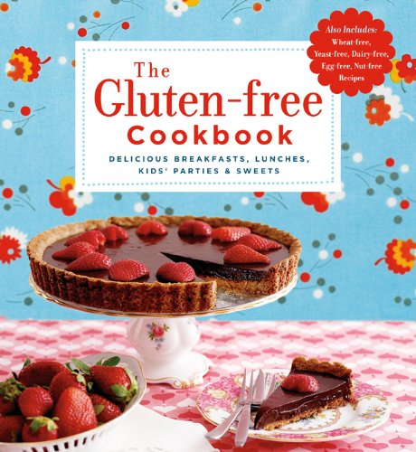 9781454908654: The Gluten-free Cookbook: Delicious Breakfasts, Lunches, Kids' Parties & Sweets