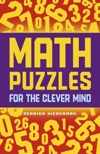 Math Puzzles for the Clever Mind: Niederman, Derrick