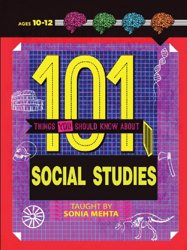 101 Things You Should Know About Social Studies: Mehta, Sonia