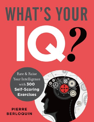 9781454910664: What's Your IQ?: Rate & Raise Your Intelligence with 300 Self-Scoring Exercises