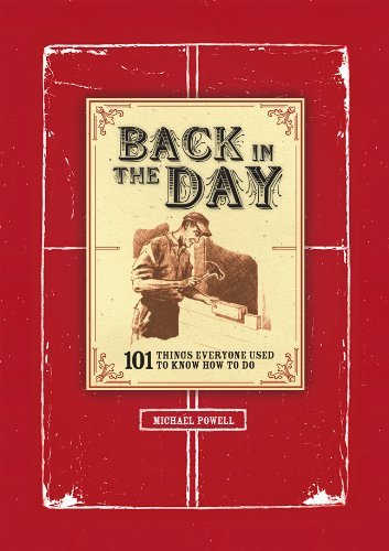 9781454910701: Back in the Day: 101 Things Everyone Used to Know How to Do