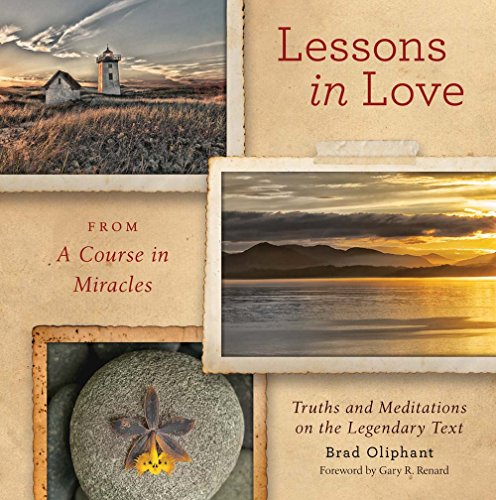 9781454911357: Lessons in Love from A Course in Miracles: Truths and Meditations on the Legendary Text