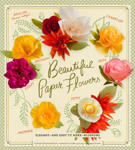 9781454911463: Beautiful Paper Flowers: Elegant-And Easy to Make-Blossoms