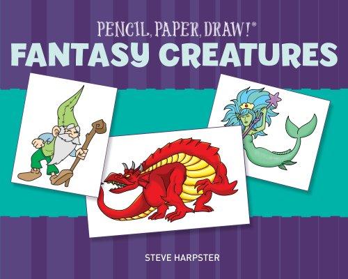 9781454911531: Pencil, Paper, Draw! (R): Fantasy Creatures