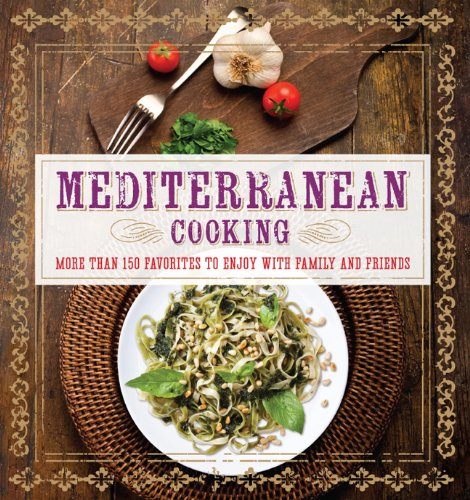 9781454911883: Mediterranean Cooking: More than 150 Favorites to Enjoy with Family and Friends