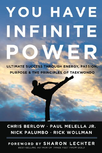 9781454911890: You Have Infinite Power: Ultimate Success through Energy, Passion, Purpose & the Principles of Taekwondo