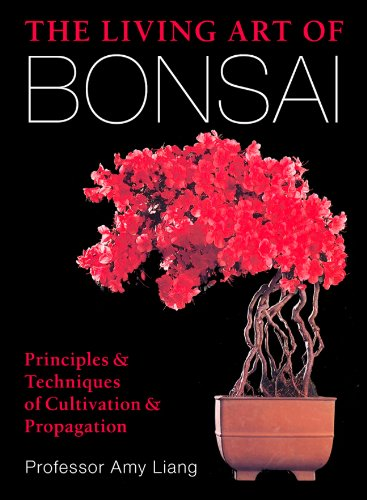 9781454912217: The Living Art of Bonsai: Principles & Techniques of Cultivation & Propagation