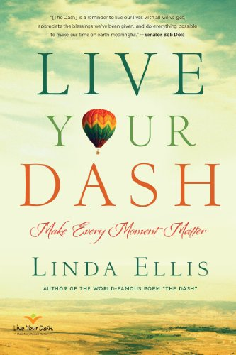 9781454912224: Live Your Dash: Make Every Moment Matter
